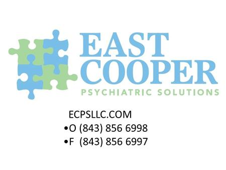 ECPSLLC.COM O (843) 856 6998 F (843) 856 6997. Anxiety Spectrum Updates 2012 Ricardo J. Fermo, MD Medical Director East Cooper Psychiatric Solutions,