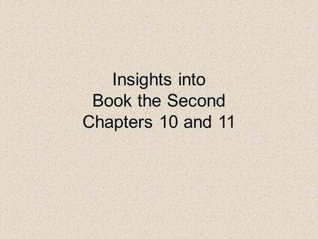 Insights into Book the Second Chapters 10 and 11.