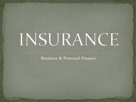 Business & Personal Finance. The protection against possible financial loss. Policy – A contact for insurance between the policyholder and the insurance.