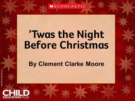 'Twas the Night Before Christmas By Clement Clarke Moore IMAGE © ALIFARID/SXC/HU.