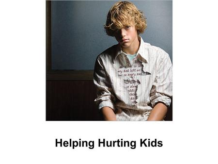 "Helping Hurting Kids. Understanding Hidden Hurts Based on ""The Core"" Training Adapted by James Johnson and Richard Carey."
