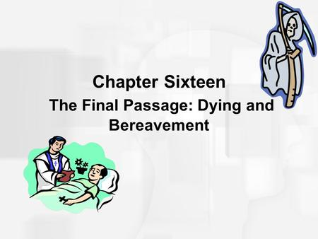 Chapter Sixteen The Final Passage: Dying and Bereavement