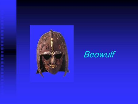 Beowulf I. Historical background  400-600 A.D. -- Angles, Saxons, and Jutes invade (Beowulf set)  410 A.D. – Rome renounces control of Britain  521.