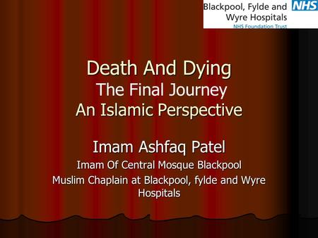 Death And Dying The Final Journey An Islamic Perspective