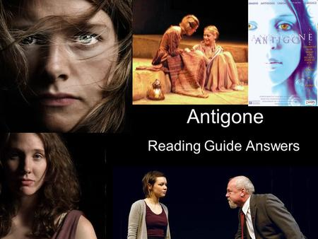 "Antigone Reading Guide Answers. Prologue 1.""repulse of the Argive army,"" Thebes wins, Eteocles & Polyneices die 2.Antigone & Ismene are arguing about."