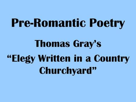 "Thomas Gray's ""Elegy Written in a Country Churchyard"""