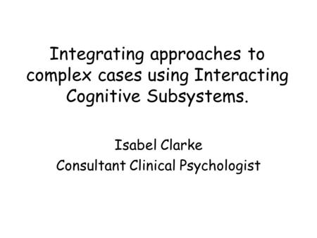Isabel Clarke Consultant Clinical Psychologist