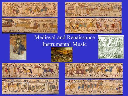 "Medieval and Renaissance Instrumental Music. Medieval ""Music of the Middle Ages"""