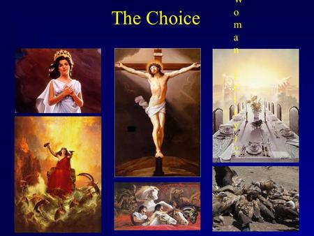 The Choice Which Banquet?Which Banquet? Which Woman (City)?Which Woman (City)? Which Judgment?Which Judgment?
