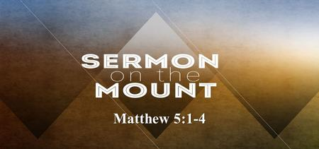 Matthew 5:1-4. And seeing the multitudes, He went up on a mountain, and when He was seated His disciples came to Him. Then He opened His mouth and taught.