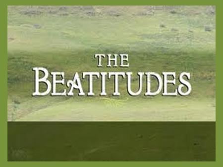 The Beatitudes  Jesus taught this eternally relevant lesson as part of The Sermon on the Mount.  The Beatitudes are found in Matthew 5:3-10.