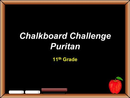 Chalkboard Challenge Puritan 11 th Grade StudentsTeachers Game Board Huswifery Of Plymouth PlantationSinners… To My Dear and Loving Husband Vocabulary.