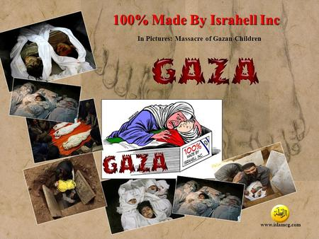 Designed by TheTemplateMart.com 100% Made By Israhell Inc In Pictures: Massacre of Gazan Children www.islamcg.com.