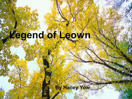 Legend of Leown By Hailey Yow. Legend of Leown by Hailey Yow.