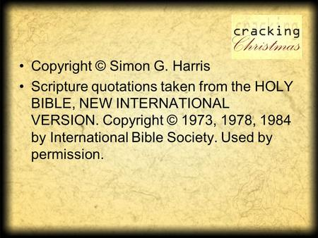 Copyright © Simon G. Harris Scripture quotations taken from the HOLY BIBLE, NEW INTERNATIONAL VERSION. Copyright © 1973, 1978, 1984 by International Bible.