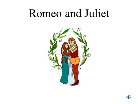 Romeo and Juliet ARCHAIC LANGUAGE Woo Date, court, win one's heart.