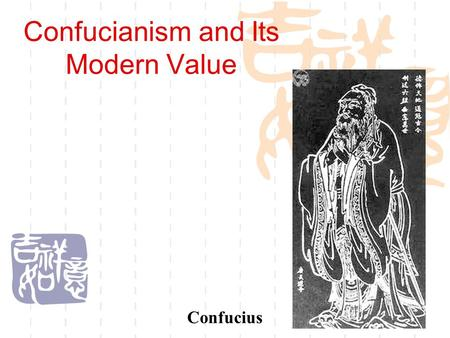 Confucianism and Its Modern Value Confucius. The Main Difference Compared with Western Christianism , the Confucianism are different in the structure.