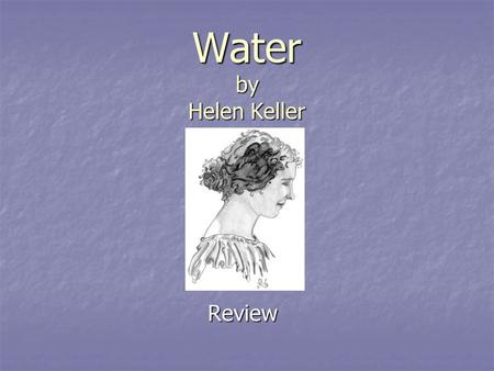 Water by Helen Keller Review.