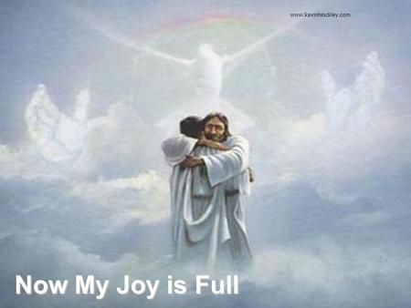 Now My Joy is Full www.kevinhinckley.com. Before I leave… 3 Nephi 17 1 Behold, now it came to pass that when Jesus had spoken these words he looked round.