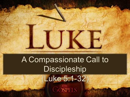 Jesus Addresses the Prerequisite for Following Him Luke 5:1-11.
