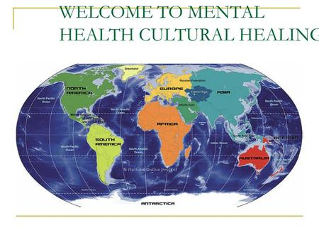 WELCOME TO MENTAL HEALTH CULTURAL HEALING!. Presented By Richard Oni, Ph.D. November 16 th, 2013.