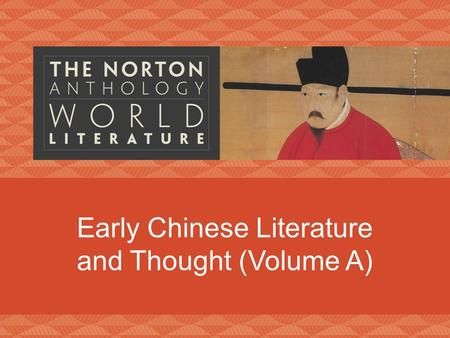 Early Chinese Literature and Thought (Volume A). China oldest surviving civilization regional identity versus cultural- political unity military elites.