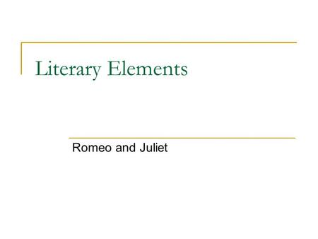 "Literary Elements Romeo and Juliet. Alliteration Repetition of consonant sounds at beginning of words. Act I, scene iii: Juliet says, ""I'll look to like,"