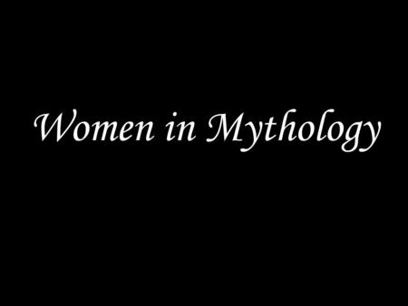 Women in Mythology.