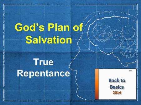 God's Plan of Salvation True Repentance. Repentance A subject often misunderstood or underemphasized Many start right but fall away or become unfruitful.