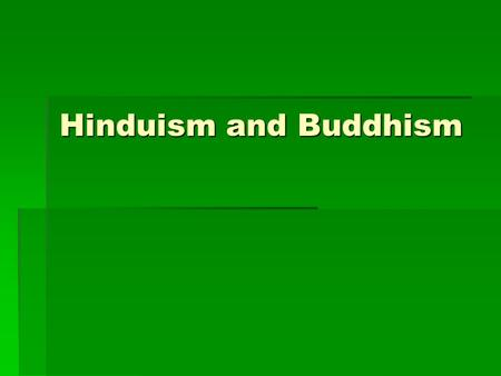 Hinduism and Buddhism. Caste Social and/or economic divisions of people in a society.