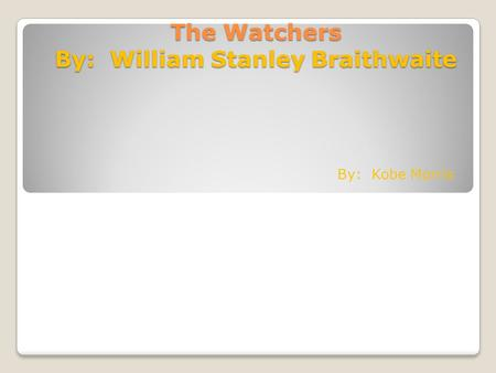 The Watchers By: William Stanley Braithwaite