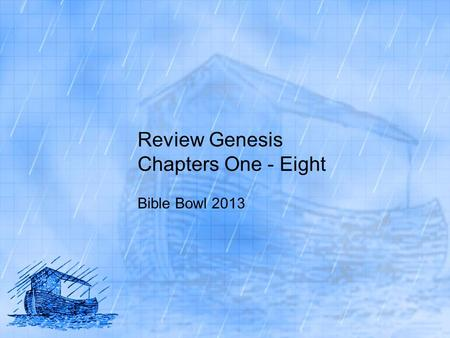 Review Genesis Chapters One - Eight Bible Bowl 2013.