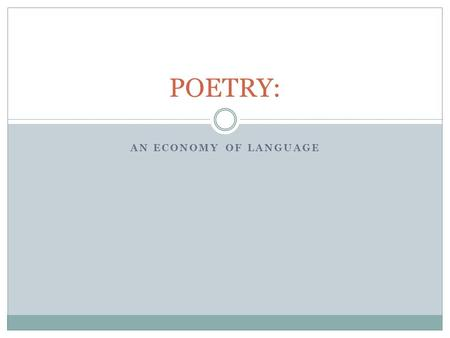 POETRY: An Economy of Language.
