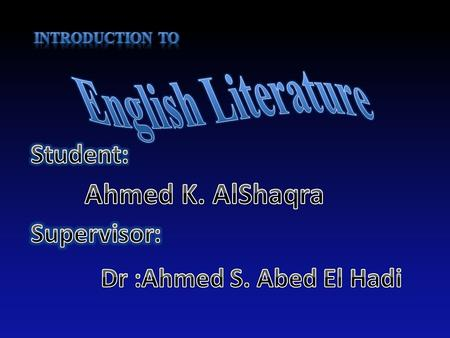 English Literature Ahmed K. AlShaqra Student: Supervisor: