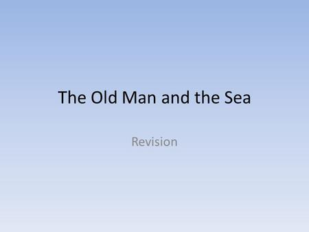 The Old Man and the Sea Revision.