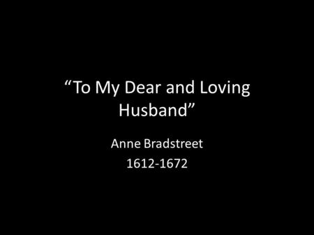 a report on to my dear loving husband by anne bradstreet