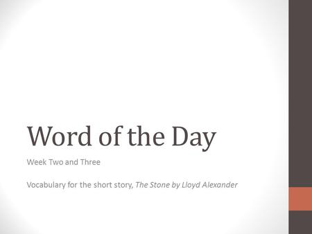 Word of the Day Week Two and Three Vocabulary for the short story, The Stone by Lloyd Alexander.