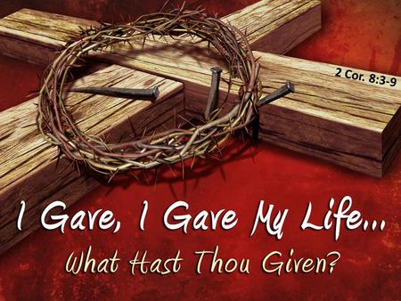 2 Cor. 8:3-9. The Measure of His Giving He Gave Up His Glory (of Heaven) He Gave Up His Glory (of Heaven) –He came down from heaven (John 3:13; 6:41,