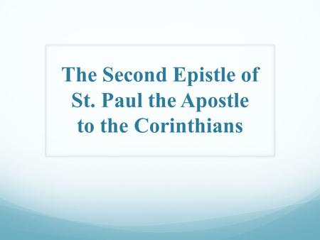 The Second Epistle of St. Paul the Apostle to the Corinthians.