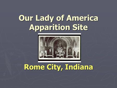 Our Lady of America Apparition Site Rome City, Indiana.