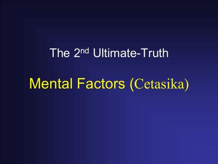 The 2 nd Ultimate-Truth Mental Factors (Cetasika).