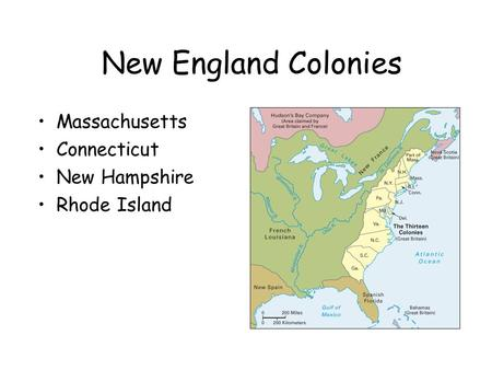Massachusetts Connecticut New Hampshire Rhode Island New England Colonies.