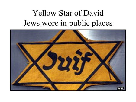 Yellow Star of David Jews wore in public places. Jews Wearing the Star of David in Public.