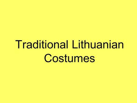 Traditional Lithuanian Costumes. The Clothing of Klaipėda region Men in Klaipėda wore dark blue or black caftans and lineThey wore high boots with long.