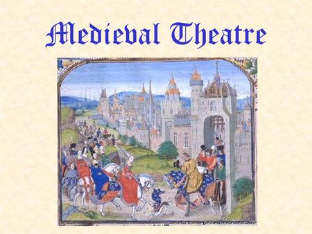 "Medieval Theatre. History After the fall of the Roman Empire in the 600s AD, Europe fell into a period known as the ""dark ages"". Characterized by a lack."
