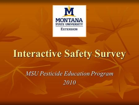 Interactive Safety Survey MSU Pesticide Education Program 2010.