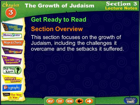 The Growth of Judaism Get Ready to Read Section Overview This section focuses on the growth of Judaism, including the challenges it overcame and the setbacks.