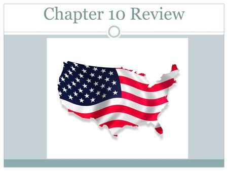 Chapter 10 Review. New West New Leaders TIMELINE 1801: Jefferson becomes President 1803: Louisiana Purchase 1807: Embargo Act 1811: Tecumseh; Battle.