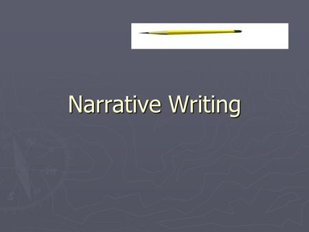 Narrative Writing. Read the story below. What do you notice? On the first day of school, I wore my favorite shirt and pants. First I went to school and.