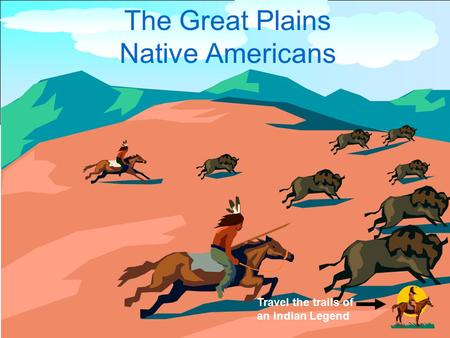 The Great Plains Native Americans